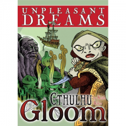 GLOOM CARD GAME - CTHULU - EXPANSION - UNPLEASANT DREAMS